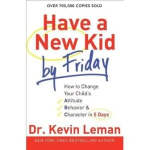 Have a new kid by Friday | Dr. Kevin Leman